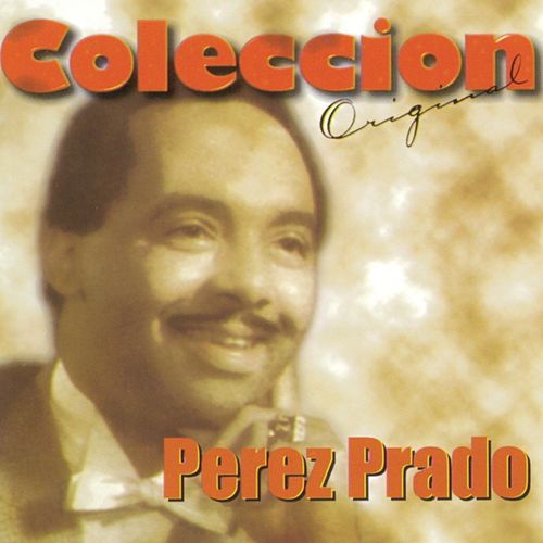 Coleccion Original by Perez Prado