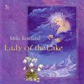 Lady Of The Lake by Mike Rowland