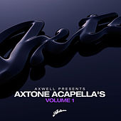 Axwell Presents Axtone Acapellas Volume 1 by Various Artists