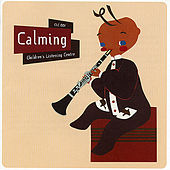 Calming - Children's Listening Centre by Children's Listening Centre Orchestra