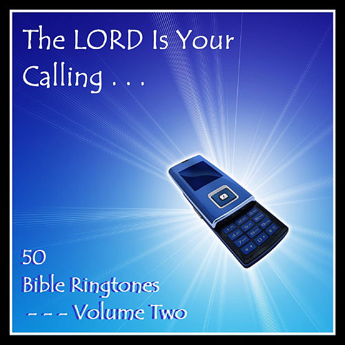 The Lord Is Your Calling - 50 Bible Ringtones Vol 2 by Bible Ringtones