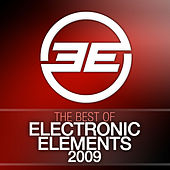 Best of Electronic Elements 2009 by Various Artists