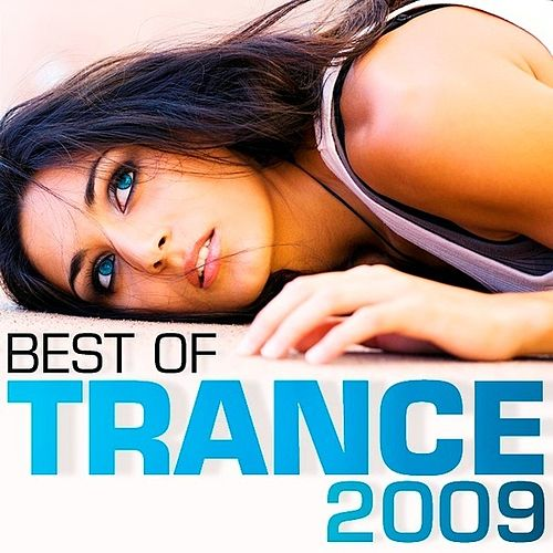 Best of Trance 2009 by Various Artists