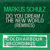 Do You Dream / The New World by Markus Schulz