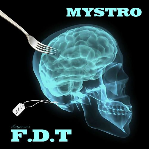 Mystro presents: f.d.t. by Mystro