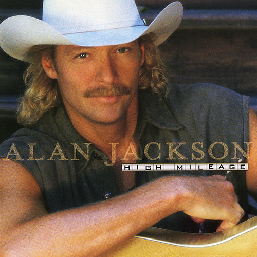High Mileage by Alan Jackson