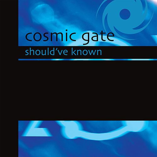 Should've Known by Cosmic Gate