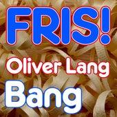 Bang by Oliver Lang