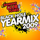Banging Club Tunes 5 (Black Hole Yearmix 2009) by Various Artists