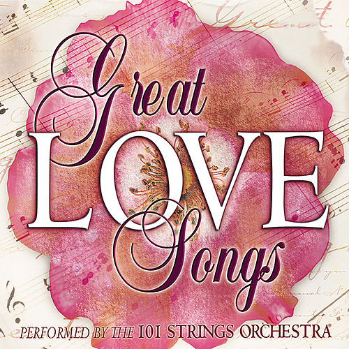 Great Love Songs by 101 Strings Orchestra