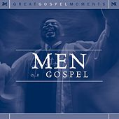 Great Gospel Moments: Men Of Gospel by Various Artists