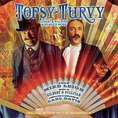 Topsy-Turvy: Music Of Gilbert & Sullivan by Various Artists