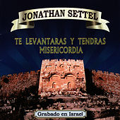Te Levantaras y Tendras Misericordia by Jonathan Settel