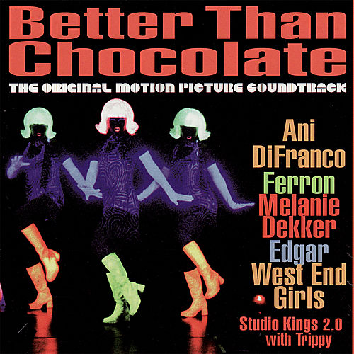 Better Than Chocolate - The Original Motion Picture Soundtrack by Various Artists
