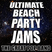 Ultimate Beach Party Jams by The Great Pop Band