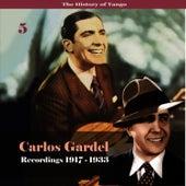 The History of Tango - Carlos Gardel Volume 5 / Recordings 1917 - 1928 by Carlos Gardel