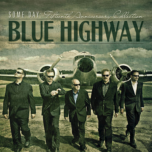 Some Day: The Fifteenth Anniversary Collection by Blue Highway