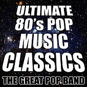 Ultimate 80's Pop Music Classics by The Great Pop Band
