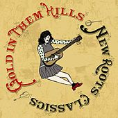 Gold In Them Hills - New Roots Classics by Various Artists