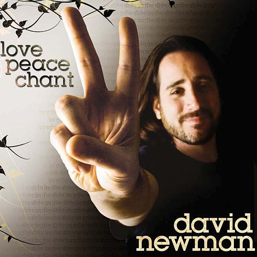 Love, Peace, Chant by David Newman