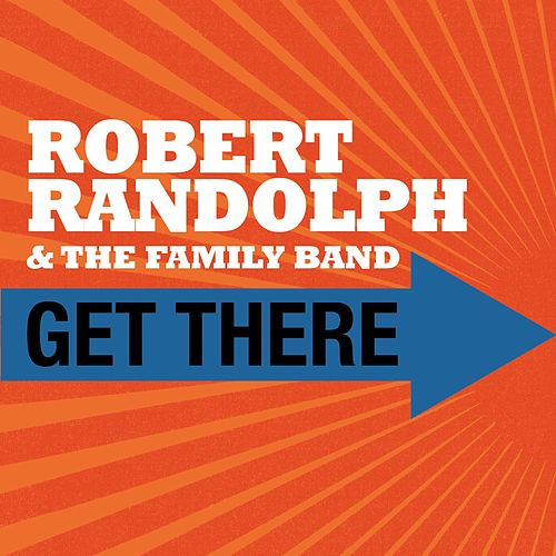 Get There by Robert Randolph