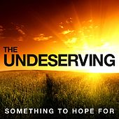 Something To Hope For by Undeserving