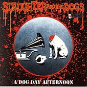 A Dog Day Afternoon: Live In The USA von Slaughter and the Dogs