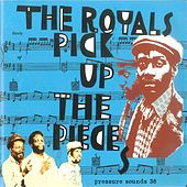 Pick Up the Pieces by The Royals