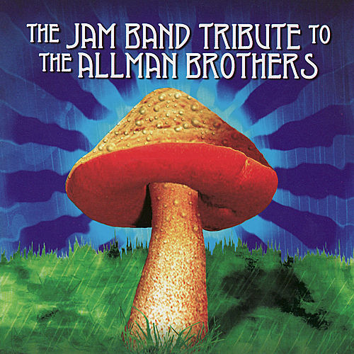 The Jam Band Tribute To The Allman Brothers by Various Artists