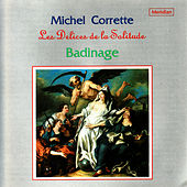 Corrette: Les Delices de la Solitude, et al. by Badinage