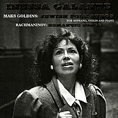 Goldins: Jewish Folk Songs - Rachmaninov: Romantic Songs by Inessa Galante