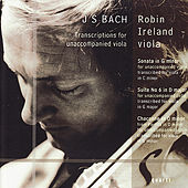 Bach: Transcriptions for Unaccompanied Viola by Robin Ireland