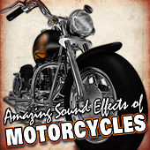 Amazing Sound Effects of Motorcycles by Sound Fx