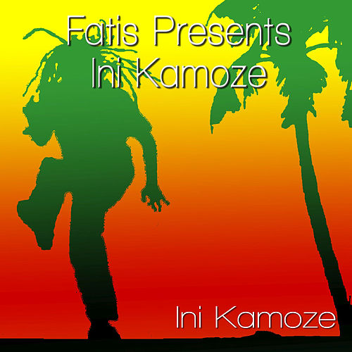 Fatis Presents Ini Kamoze by Ini Kamoze