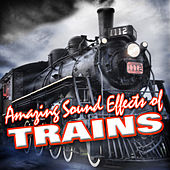 Amazing Sound Effects of Trains by Sound Fx