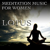 Lotus - Meditation Music For Women by Various Artists