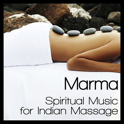 Marma  – Spiritual Music for Indian Massage by Various Artists