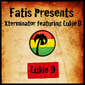 Fatis Presents Xterminator featuring Lukie D by Lukie D
