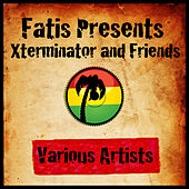 Fatis Presents Xterminator and Friends by Various Artists