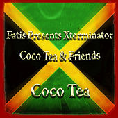 Fatis Presents Xterminator Coco Tea & Friends von Cocoa Tea