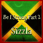 Be I Strong Part 2 by Sizzla