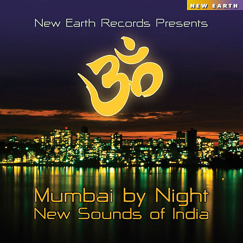 Mumbai By Night - New Sounds Of India by Various Artists