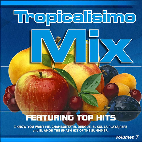 Tropicalisimo Mix Vol. 7 by Various Artists
