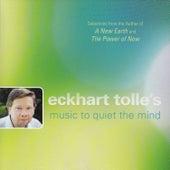 Eckhart Tolle's Music To Quiet The Mind von Various Artists