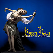 The Ultimate Ballroom Collection - Bossa Nova by Various Artists