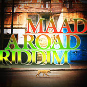Maad A Road Riddim by Various Artists