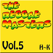 The Reggae Masters: Vol. 5 (H-K) by Various Artists