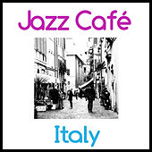 Jazz Cafe - Italy by Various Artists