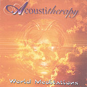 Acoustictherapy Vol. 4: World Meditations by Various Artists