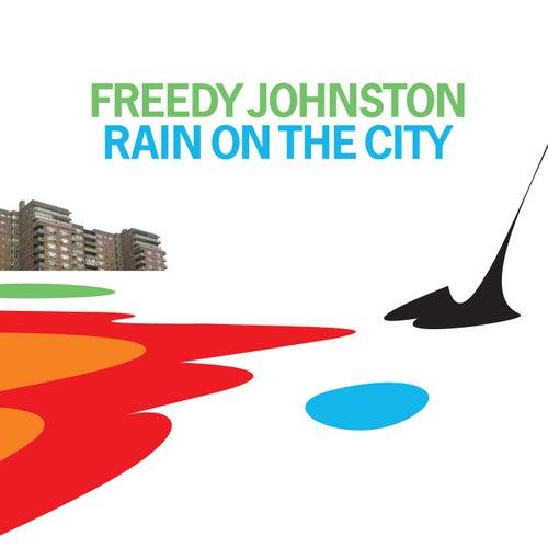 Rain On The City by Freedy Johnston